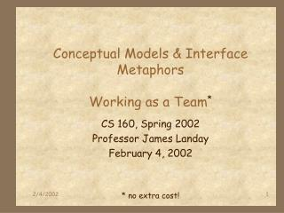 Conceptual Models  Interface Metaphors  Working as a Team