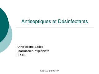 Antiseptiques et D sinfectants