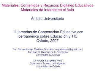 Materiales, Contenidos y Recursos Digitales Educativos  Materiales de Internet en el Aula   mbito Universitario    III J