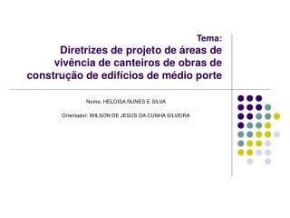 Tema:  Diretrizes de projeto de  reas de  viv ncia de canteiros de obras de constru  o de edif cios de m dio porte