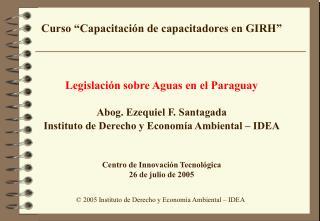 2005 Instituto de Derecho y Econom a Ambiental   IDEA