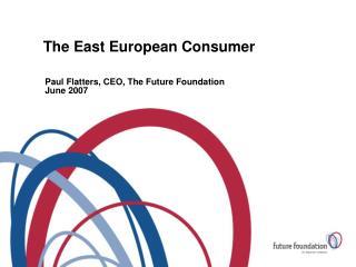 The East European Consumer