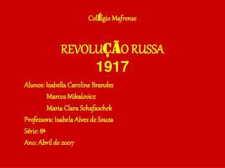Col gio Mafrense   REVOLU  O RUSSA  1917