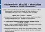 Ekomimino - ekod te   ekorodina Barbora Du  , Akropolis Uhersk  Hradi te