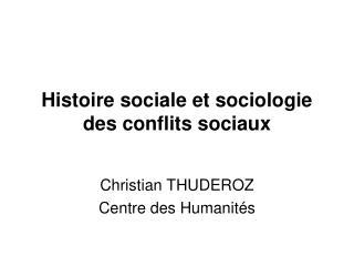 Histoire sociale et sociologie des conflits sociaux
