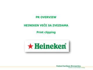 PR OVERVIEW  HEINEKEN VECE SA ZVEZDAMA  Print clipping
