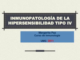 INMUNOPATOLOG A DE LA HIPERSENSIBILIDAD TIPO IV