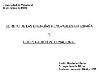 EL RETO DE LAS ENERG AS RENOVABLES EN ESPA A  Y  COOPERACI N INTERNACIONAL