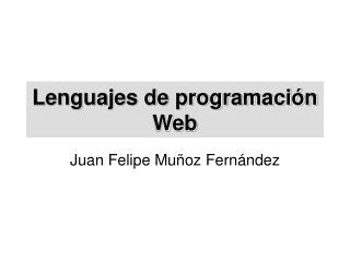 Lenguajes de programaci n Web