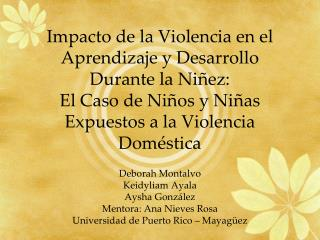 Impacto de la Violencia en el Aprendizaje y Desarrollo Durante la Ni ez: El Caso de Ni os y Ni as Expuestos a la Violenc