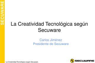 La Creatividad Tecnol gica seg n Secuware