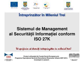 Sistemul de Management al Securitaii Informaiei conform ISO 27K