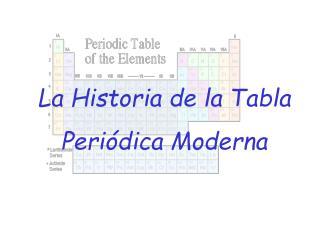 La Historia de la Tabla Peri dica Moderna