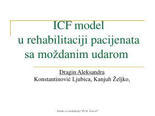 ICF model  u rehabilitaciji pacijenata sa mo danim udarom