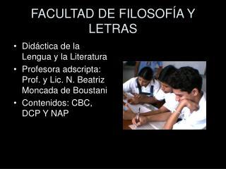 FACULTAD DE FILOSOF A Y LETRAS
