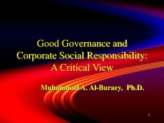 Good Governance and  Corporate Social Responsibility: A Critical View