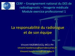 La responsabilit  du radiologue  et de son  quipe