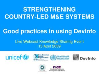 STRENGTHENING  COUNTRY-LED ME SYSTEMS  Good practices in using DevInfo
