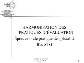 HARMONISATION DES PRATIQUES D  VALUATION  preuve orale pratique de sp cialit  Bac STG