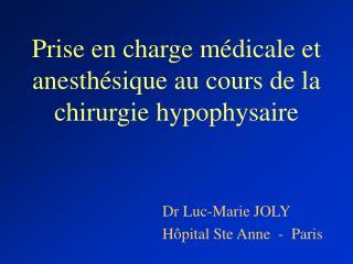 Prise en charge m dicale et anesth sique au cours de la chirurgie hypophysaire