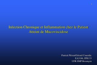 Infection Chronique et Inflammation chez le Patient Atteint de Mucoviscidose