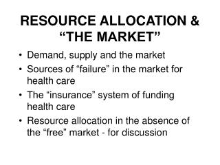 RESOURCE ALLOCATION   THE MARKET