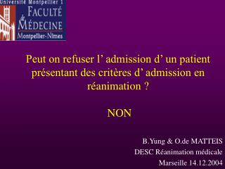 Peut on refuser l  admission d  un patient pr sentant des crit res d  admission en r animation    NON