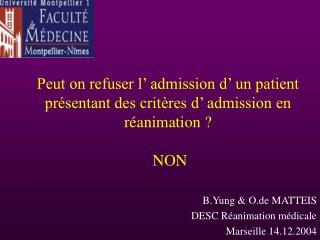 Peut on refuser l  admission d  un patient pr sentant des crit res d  admission en r animation    NON