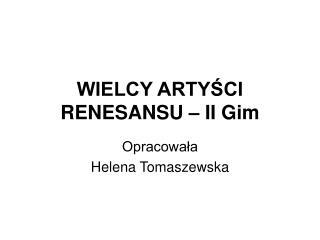 WIELCY ARTYSCI RENESANSU   II Gim