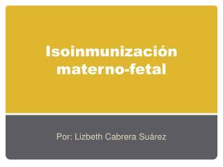 Isoinmunizaci n materno-fetal