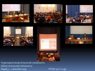 VI giornata di studio di storia del cristianesimo Istituto di storia del cristianesimo Napoli, 1   2 dicembre 2009   PFT