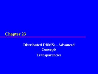 Distributed DBMSs - Advanced Concepts  Transparencies