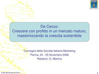 De Cecco: Crescere con profitto in un mercato maturo, massimizzando la crescita sostenibile