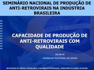 SEMIN RIO NACIONAL DE PRODU  O DE ANTI-RETROVIRAIS NA IND STRIA BRASILEIRA