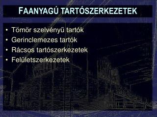 FAANYAG  TART SZERKEZETEK