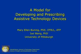 A Model for  Developing and Prescribing  Assistive Technology Devices