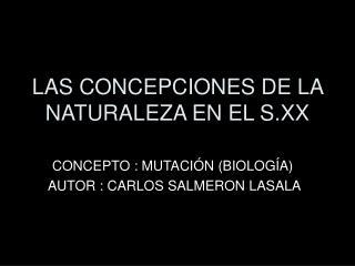 LAS CONCEPCIONES DE LA NATURALEZA EN EL S.XX