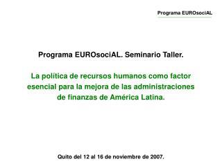 Programa EUROsociAL. Seminario Taller.   La pol tica de recursos humanos como factor esencial para la mejora de las admi