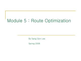 Module 5 : Route Optimization