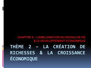 TH ME 2   LA CR ATION DE RICHESSES  LA CROISSANCE  CONOMIQUE