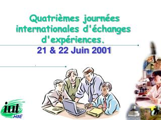 Quatri mes journ es internationales d changes dexp riences.  21  22 Juin 2001