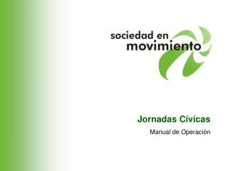 Jornadas C vicas Manual de Operaci n