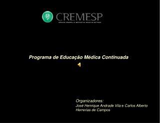Organizadores:  Jos  Henrique Andrade Vila e Carlos Alberto Herrerias de Campos
