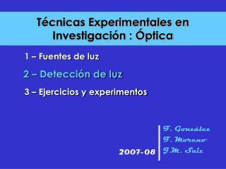T cnicas Experimentales en Investigaci n :  ptica