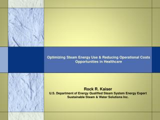 Optimizing Steam Energy Use  Reducing Operational Costs Opportunities in Healthcare