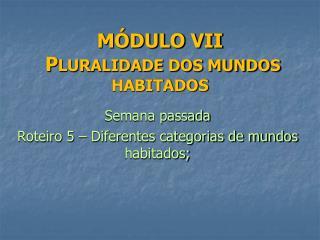 M DULO VII   PLURALIDADE DOS MUNDOS HABITADOS