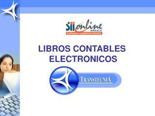 LIBROS CONTABLES  ELECTRONICOS