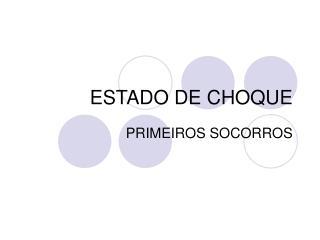 ESTADO DE CHOQUE