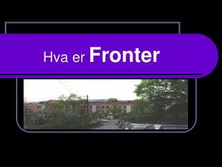 Hva er Fronter