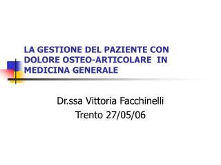 LA GESTIONE DEL PAZIENTE CON DOLORE OSTEO-ARTICOLARE  IN MEDICINA GENERALE
